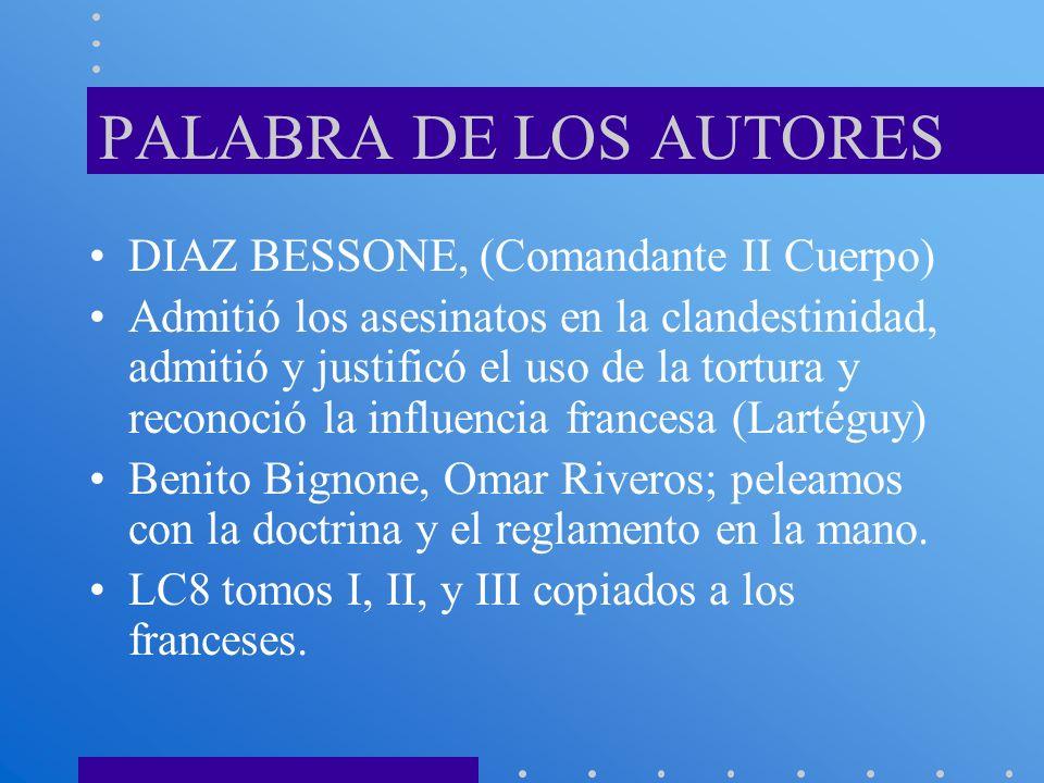PALABRA DE LOS AUTORES DIAZ BESSONE, (Comandante II Cuerpo)