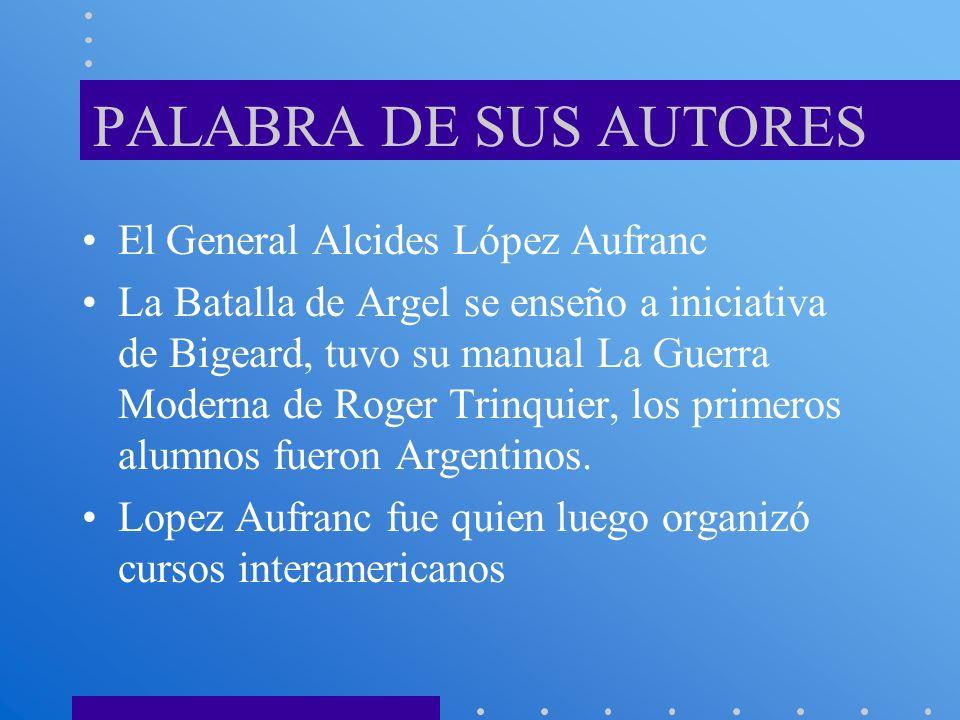 PALABRA DE SUS AUTORES El General Alcides López Aufranc