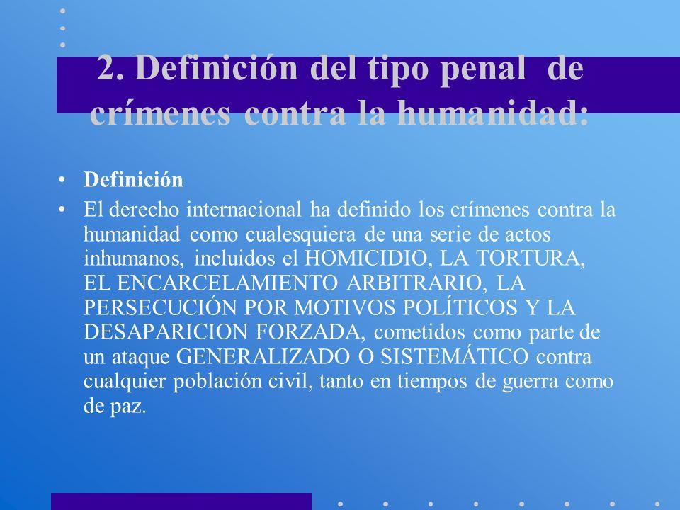 2. Definición del tipo penal de crímenes contra la humanidad:
