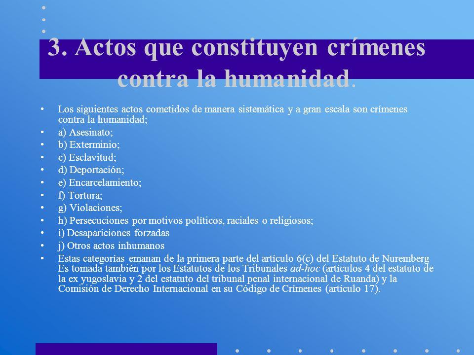 3. Actos que constituyen crímenes contra la humanidad.