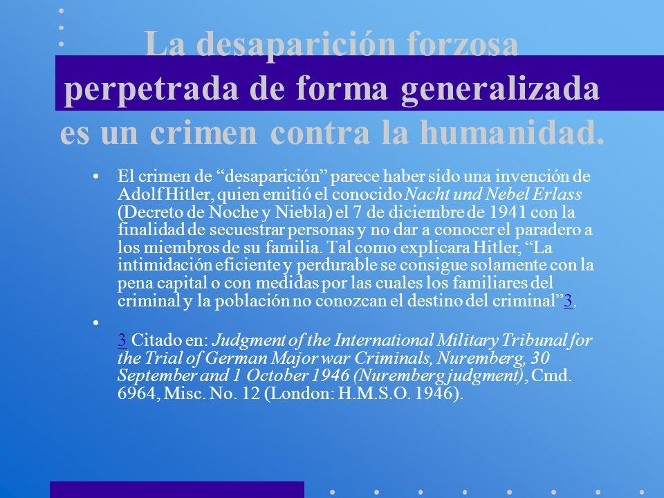 La desaparición forzosa perpetrada de forma generalizada es un crimen contra la humanidad.