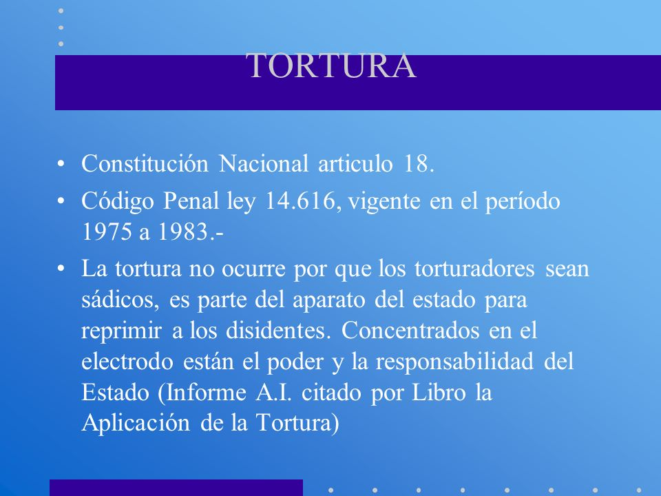 TORTURA Constitución Nacional articulo 18.