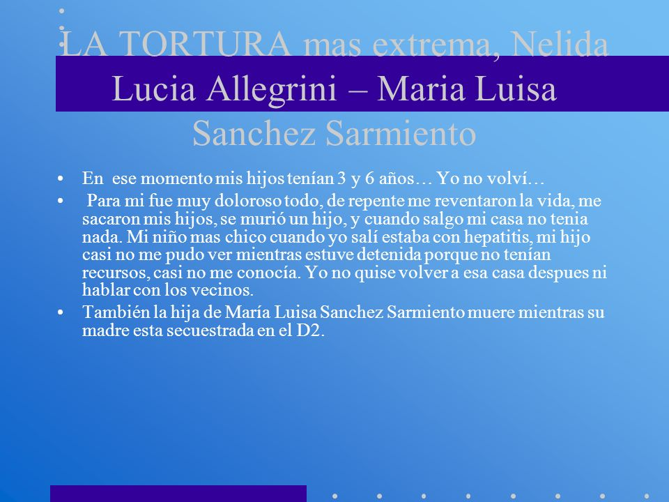 LA TORTURA mas extrema, Nelida Lucia Allegrini – Maria Luisa Sanchez Sarmiento