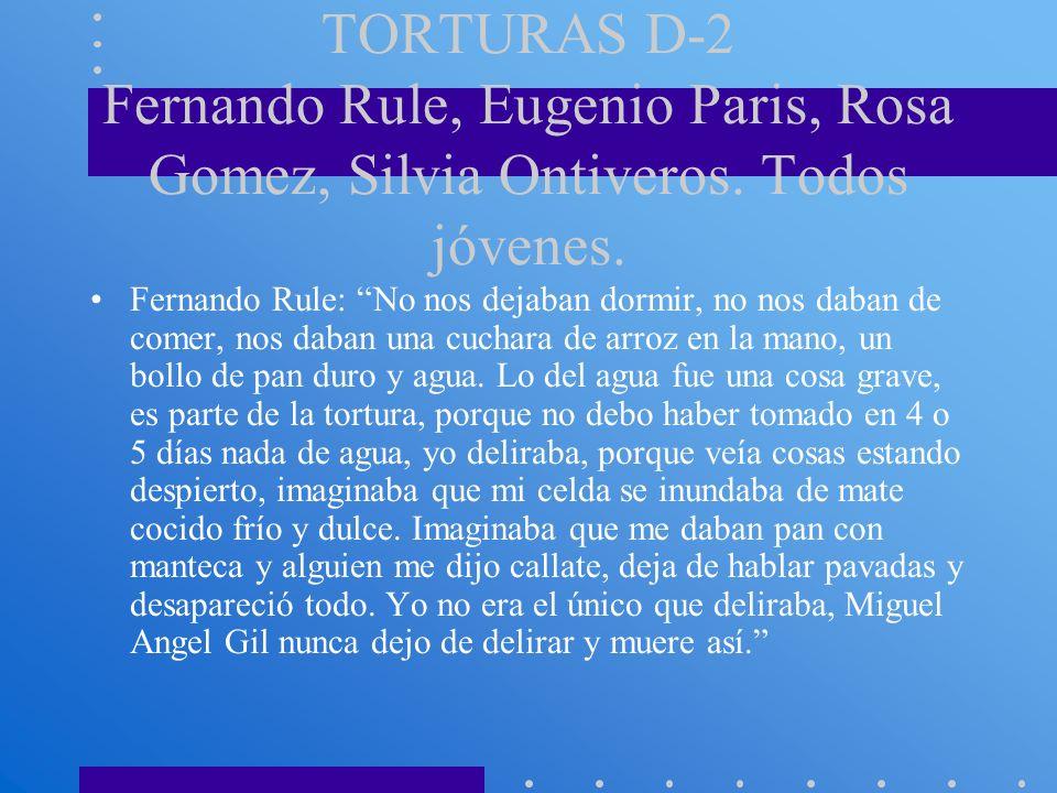 TORTURAS D-2 Fernando Rule, Eugenio Paris, Rosa Gomez, Silvia Ontiveros. Todos jóvenes.
