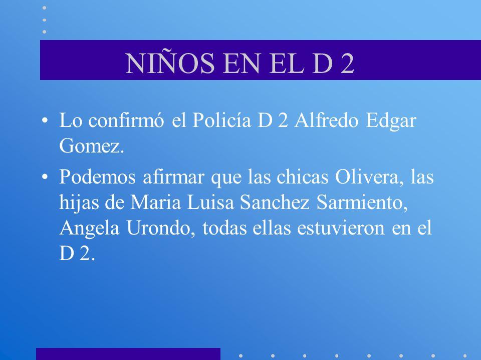 NIÑOS EN EL D 2 Lo confirmó el Policía D 2 Alfredo Edgar Gomez.
