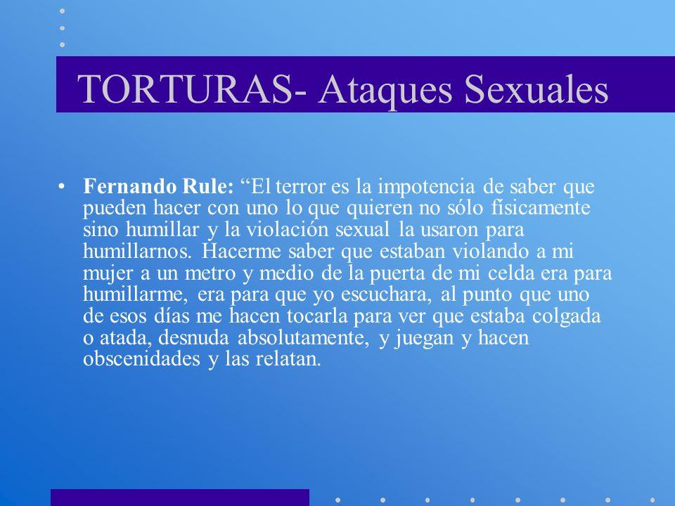 TORTURAS- Ataques Sexuales