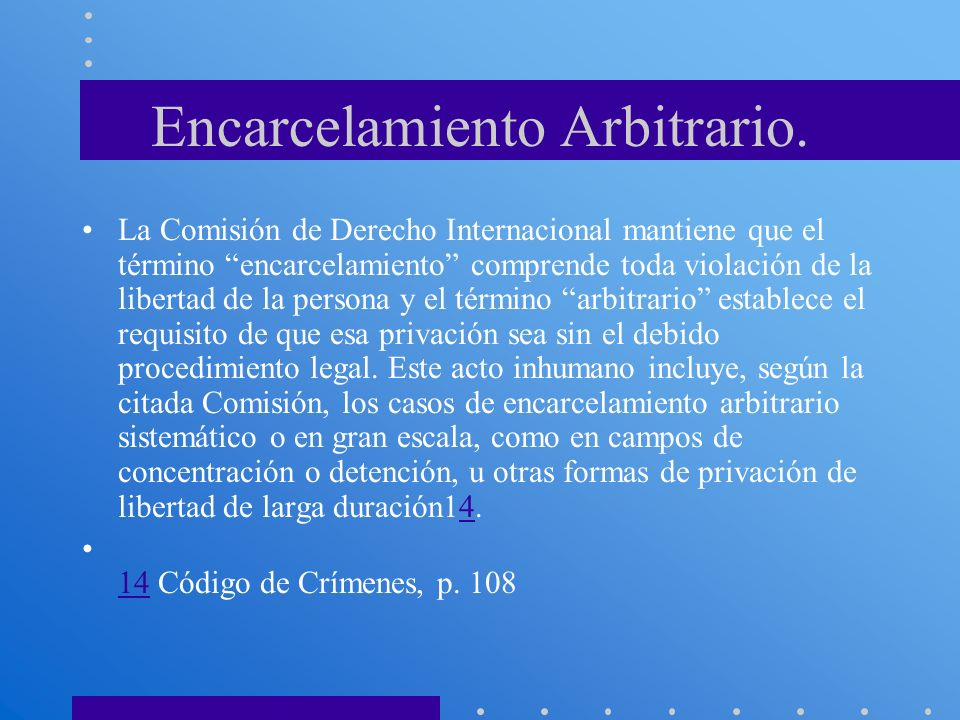 Encarcelamiento Arbitrario.