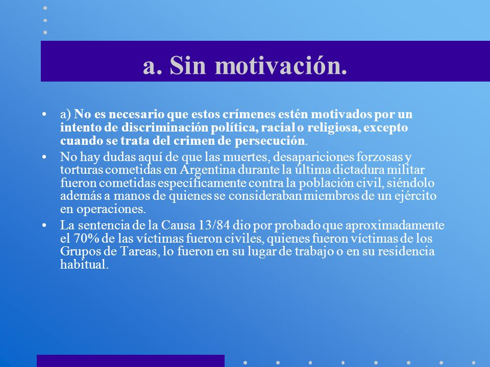 a. Sin motivación.