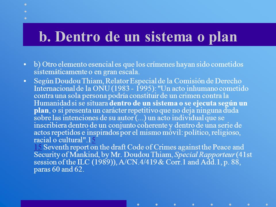 b. Dentro de un sistema o plan