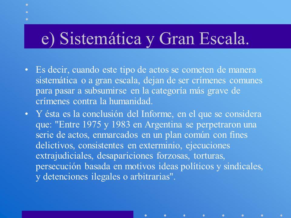 e) Sistemática y Gran Escala.