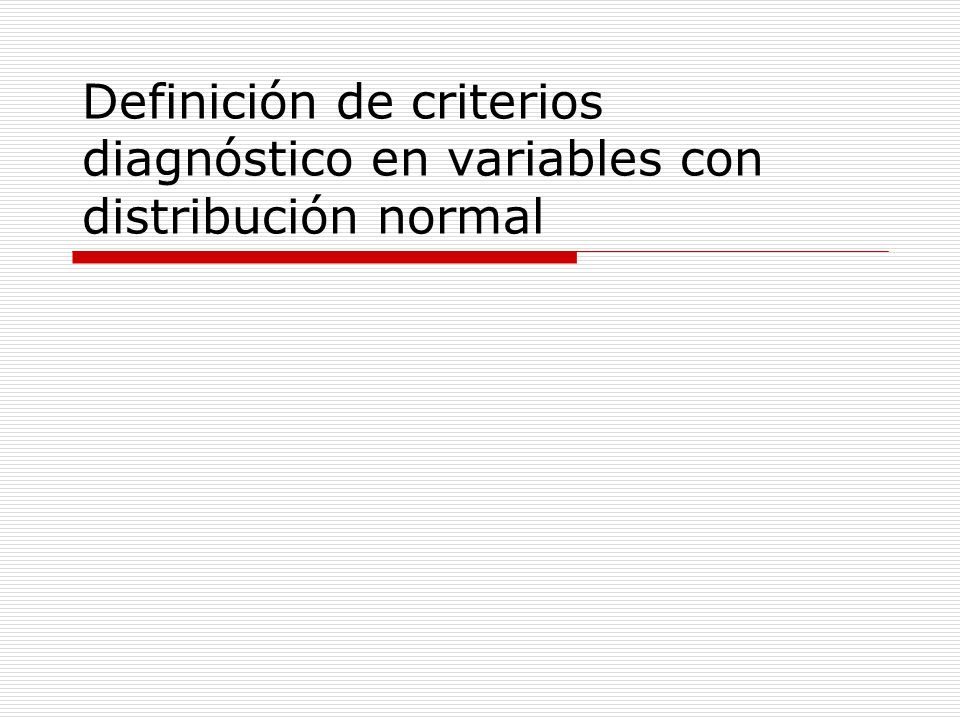 Definición de criterios diagnóstico en variables con distribución normal