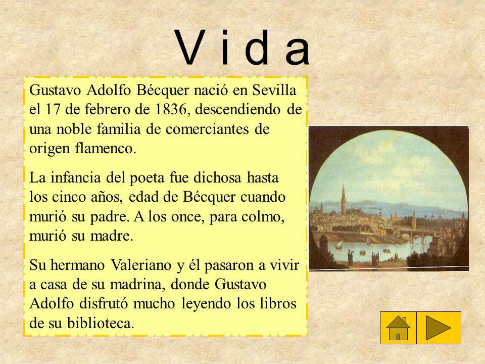V i d a Gustavo Adolfo Bécquer nació en Sevilla el 17 de febrero de 1836, descendiendo de una noble familia de comerciantes de origen flamenco.