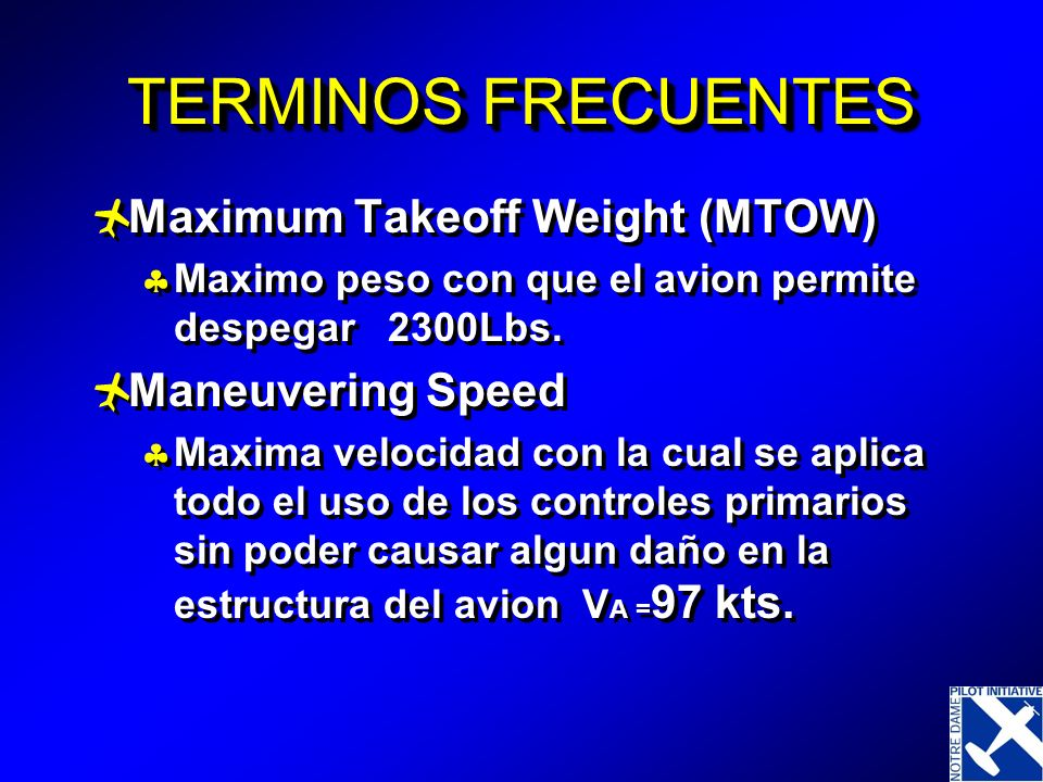 TERMINOS FRECUENTES Maximum Takeoff Weight (MTOW) Maneuvering Speed
