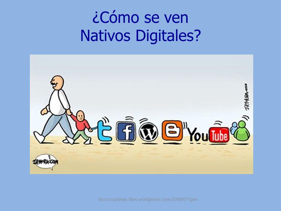 ¿Cómo se ven Nativos Digitales