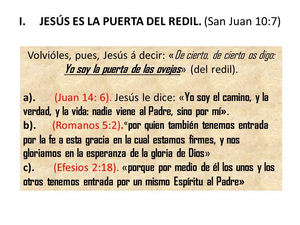 I. JESÚS ES LA PUERTA DEL REDIL. (San Juan 10:7)
