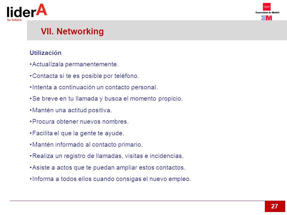 VII. Networking Utilización Actualízala permanentemente.