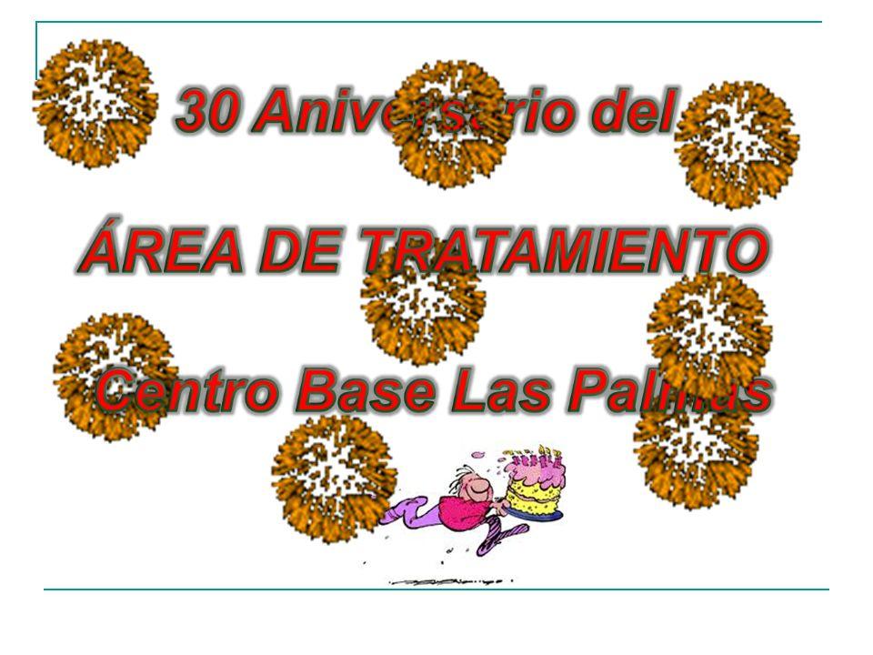 30 Aniversario del ÁREA DE TRATAMIENTO Centro Base Las Palmas