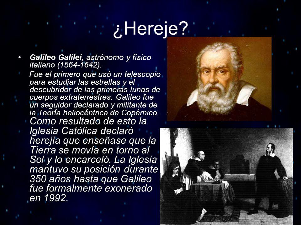 ¿Hereje Galileo Galilei, astrónomo y físico italiano (1564-1642).