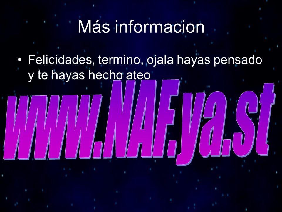 Más informacion www.NAF.ya.st