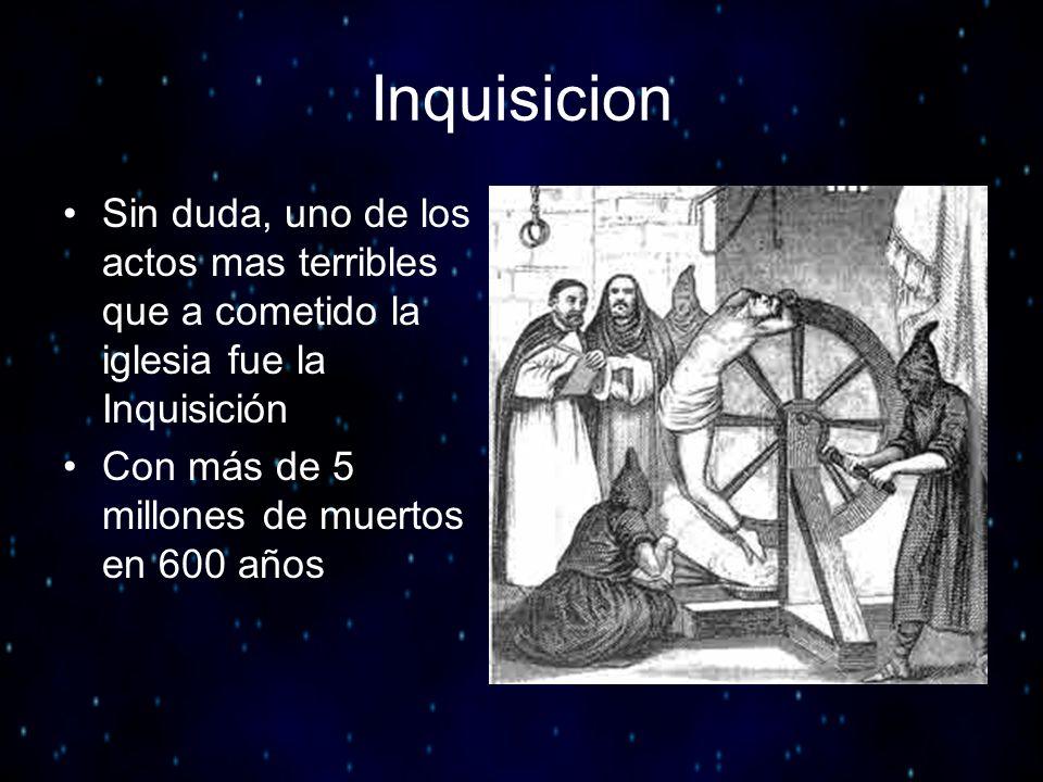 Inquisicion Sin duda, uno de los actos mas terribles que a cometido la iglesia fue la Inquisición.