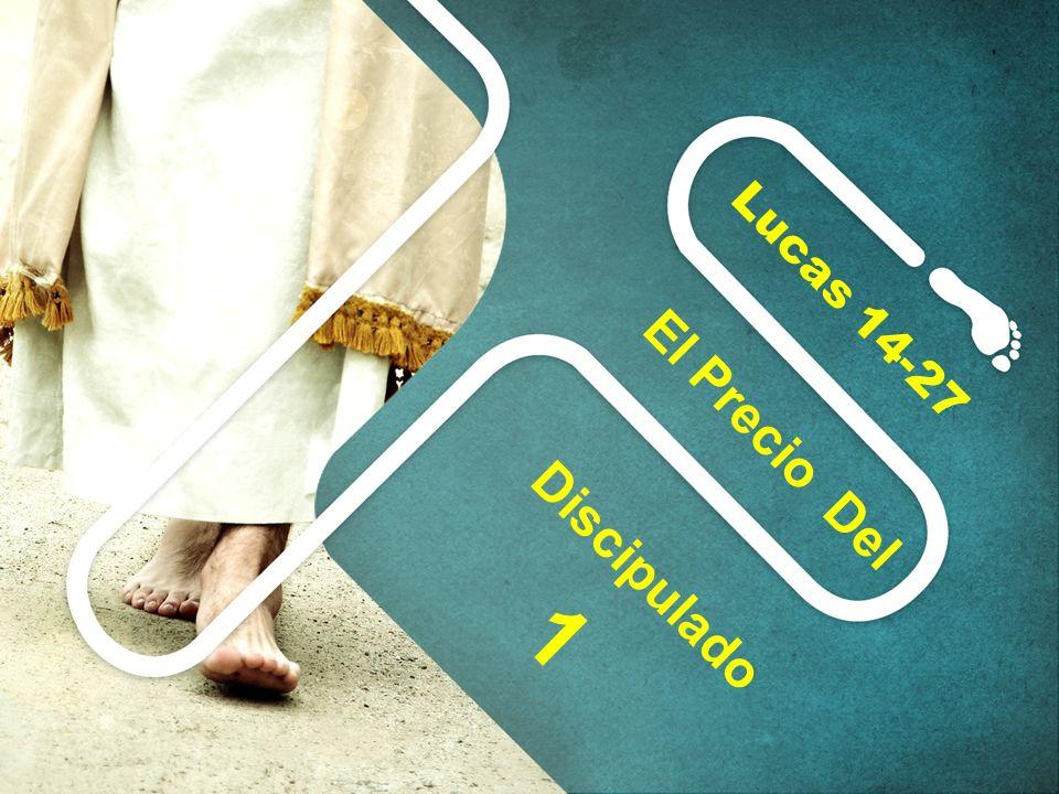 Lucas 14-27 El Precio Del Discipulado 1