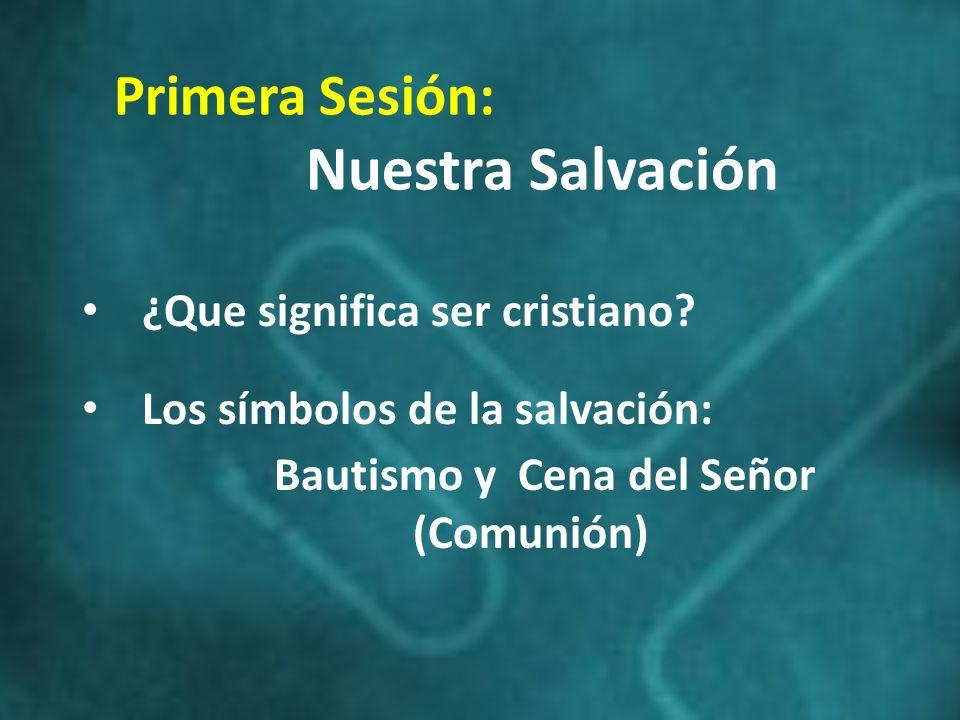 Primera Sesión: Nuestra Salvación