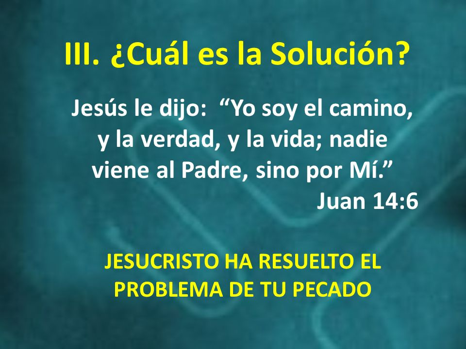 III. ¿Cuál es la Solución