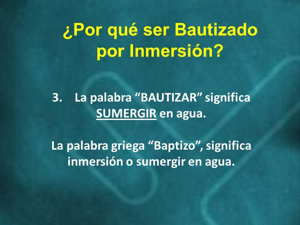 ¿Por qué ser Bautizado por Inmersión