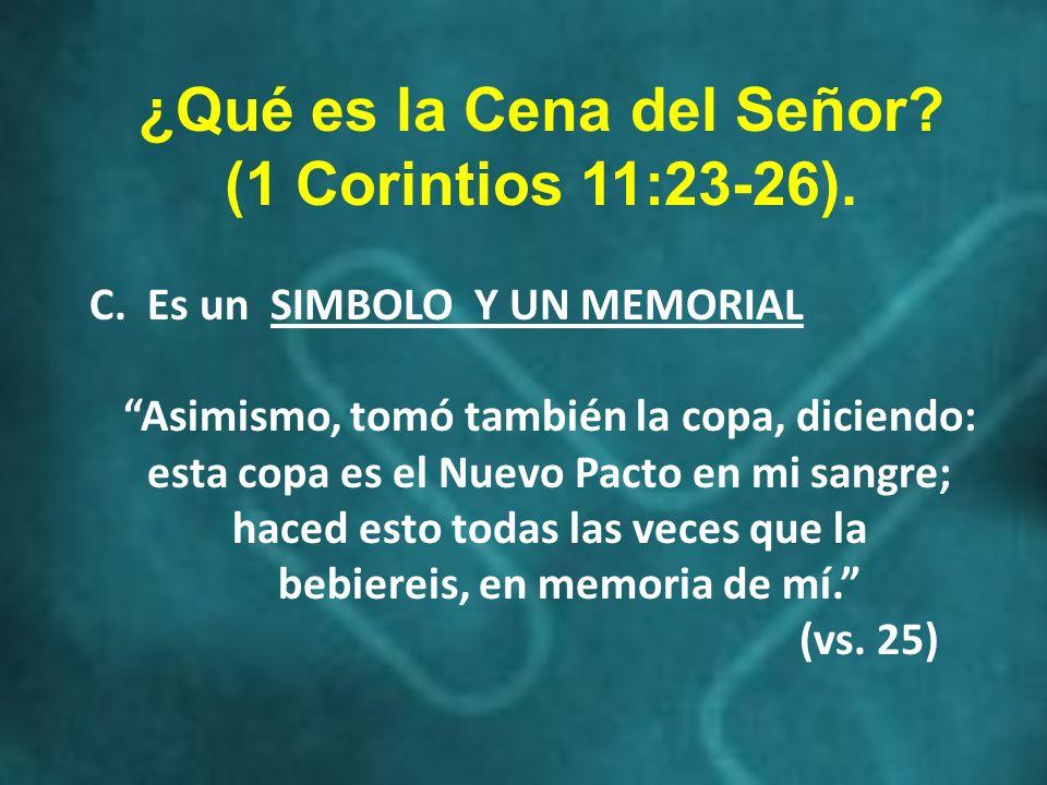 ¿Qué es la Cena del Señor bebiereis, en memoria de mí. (vs. 25)