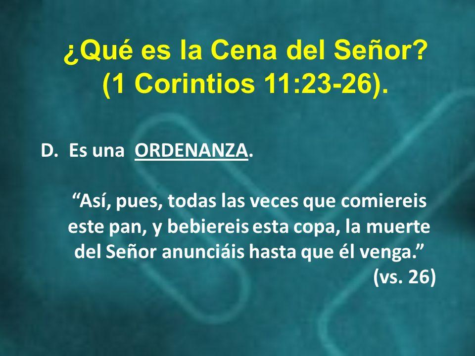 ¿Qué es la Cena del Señor (1 Corintios 11:23-26).