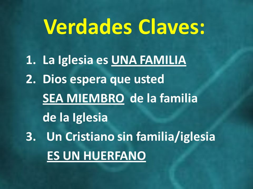 Verdades Claves: La Iglesia es UNA FAMILIA Dios espera que usted