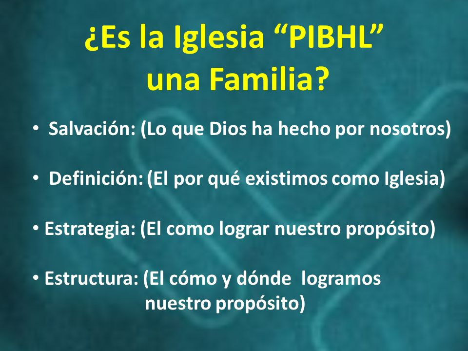 ¿Es la Iglesia PIBHL una Familia