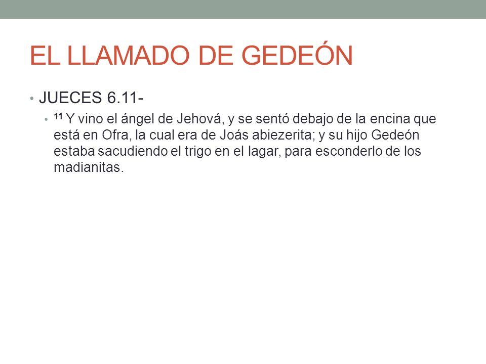 EL LLAMADO DE GEDEÓN JUECES 6.11-