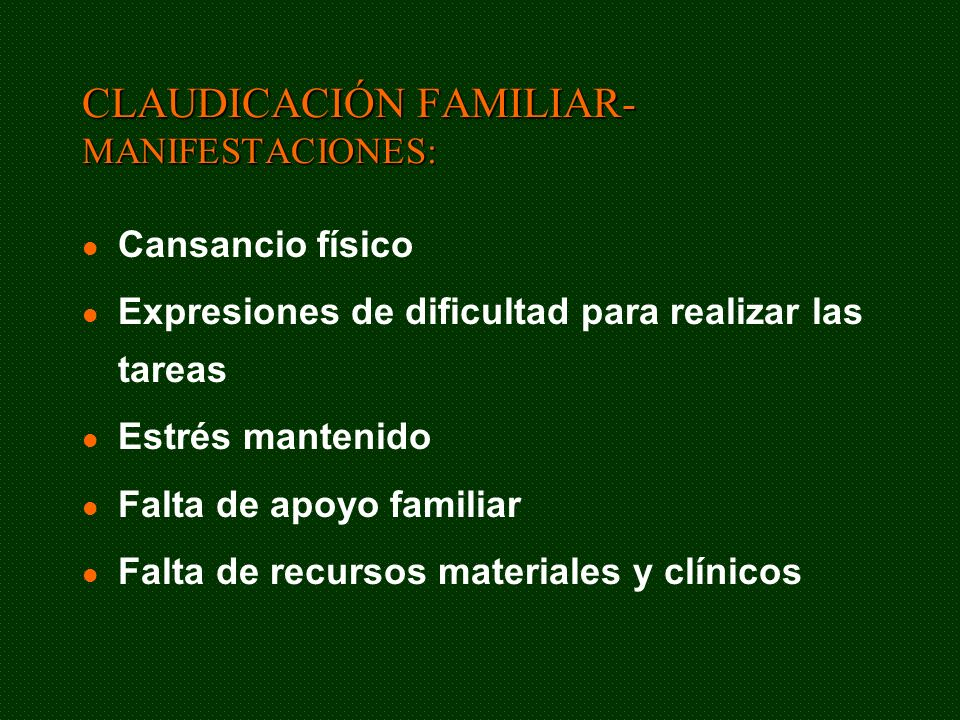 CLAUDICACIÓN FAMILIAR- MANIFESTACIONES: