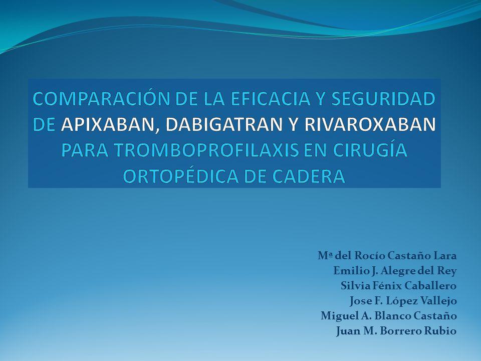 COMPARACIÓN DE LA EFICACIA Y SEGURIDAD DE APIXABAN, DABIGATRAN Y RIVAROXABAN PARA TROMBOPROFILAXIS EN CIRUGÍA ORTOPÉDICA DE CADERA