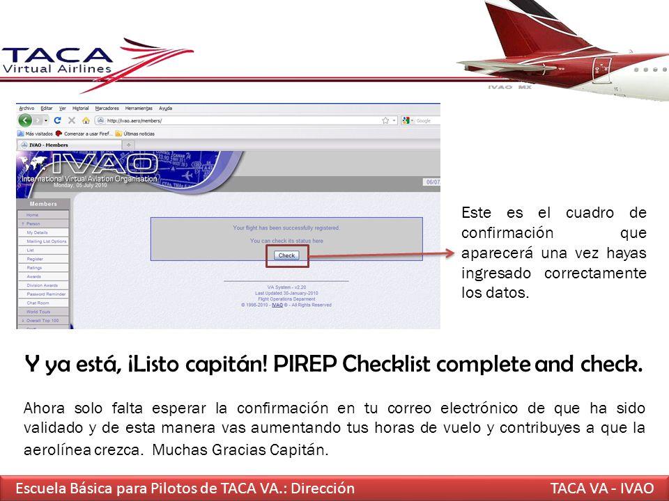 Y ya está, ¡Listo capitán! PIREP Checklist complete and check.