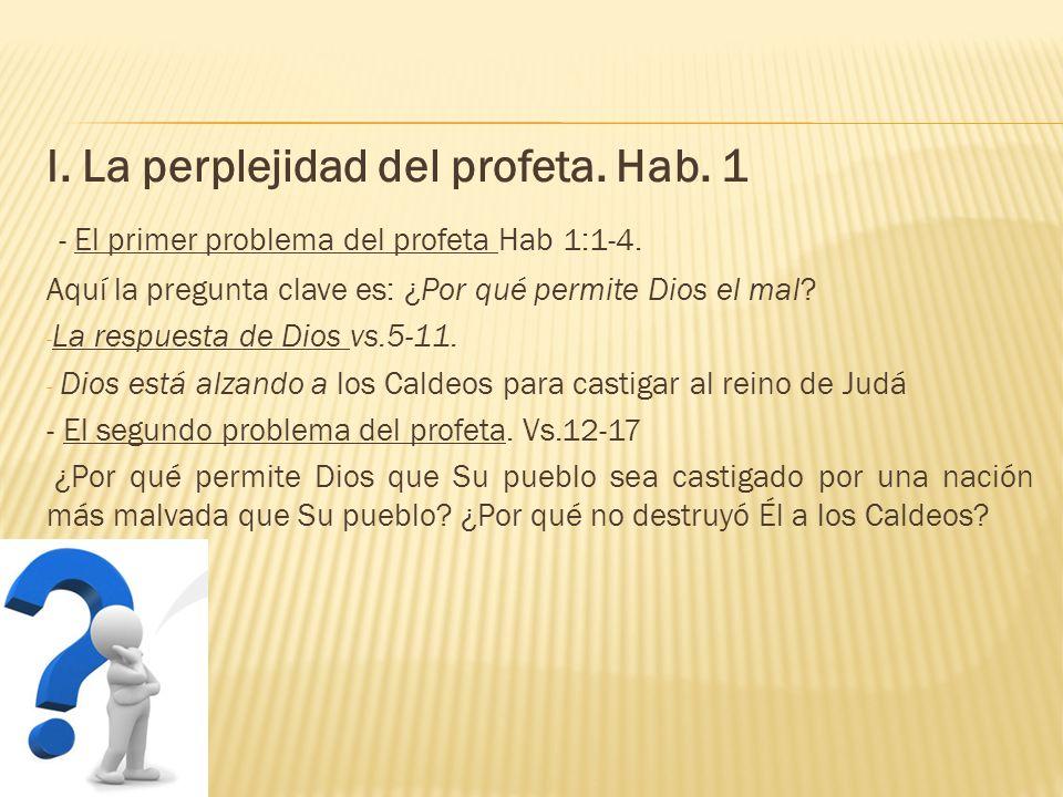 I. La perplejidad del profeta. Hab. 1