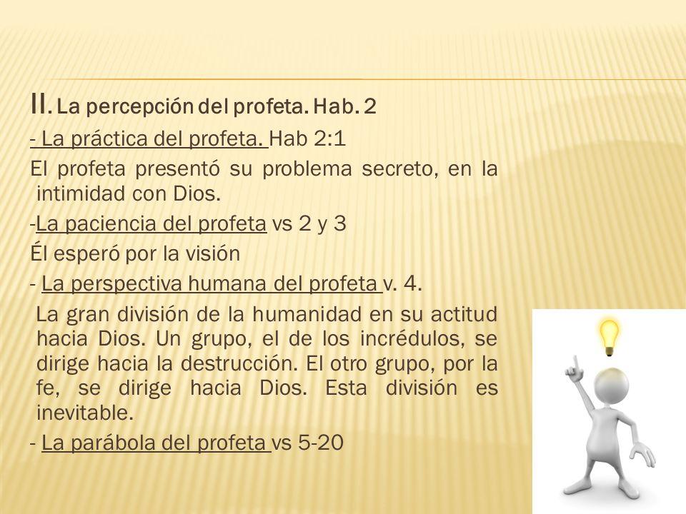 II. La percepción del profeta. Hab. 2