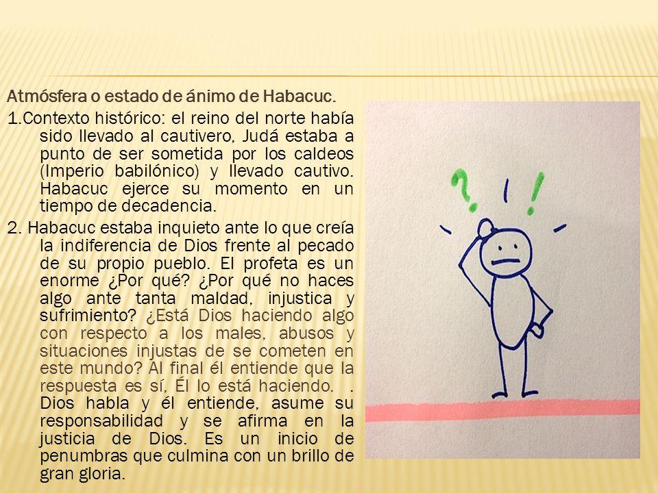 Atmósfera o estado de ánimo de Habacuc.