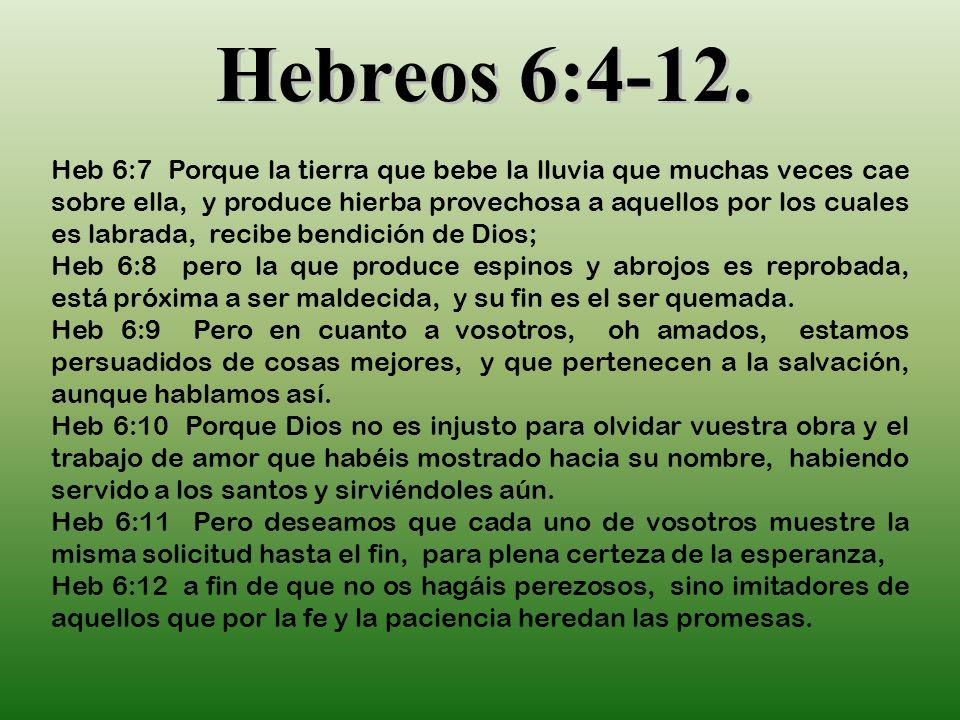 Hebreos 6:4-12.