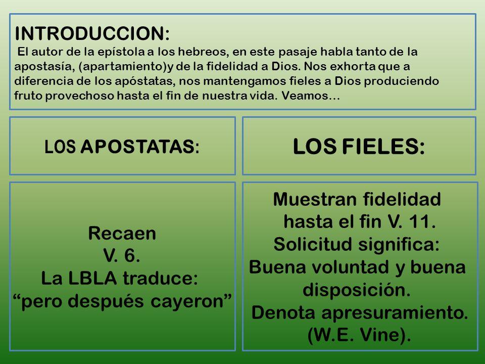 LOS FIELES: INTRODUCCION: LOS APOSTATAS: Muestran fidelidad