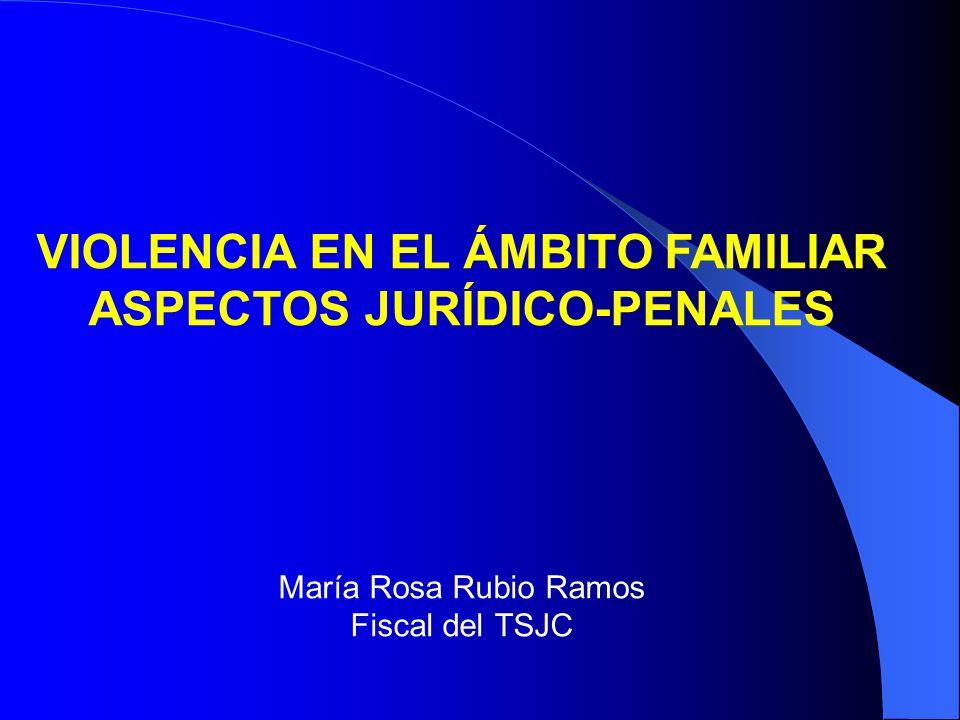 VIOLENCIA EN EL ÁMBITO FAMILIAR ASPECTOS JURÍDICO-PENALES