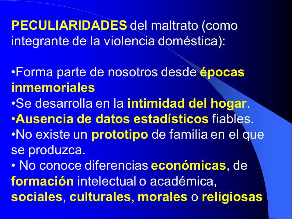 PECULIARIDADES del maltrato (como integrante de la violencia doméstica):