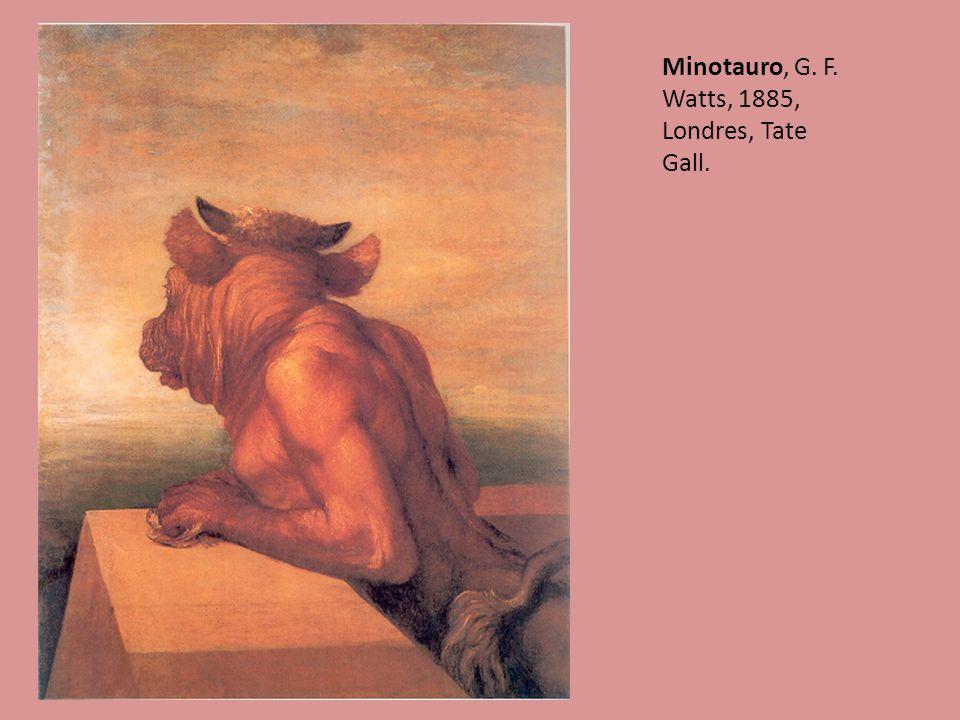 Minotauro, G. F. Watts, 1885, Londres, Tate Gall.