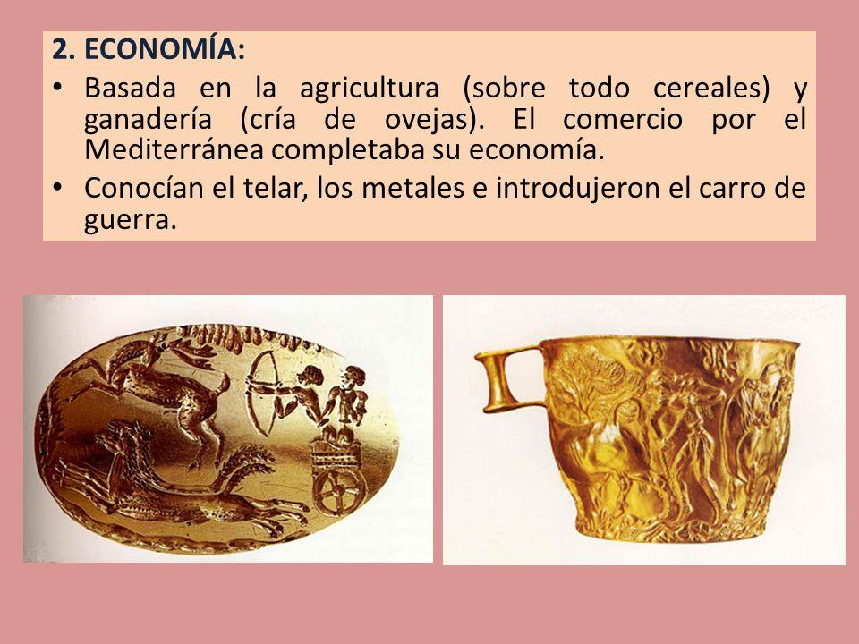 2. ECONOMÍA: Basada en la agricultura (sobre todo cereales) y ganadería (cría de ovejas). El comercio por el Mediterránea completaba su economía.