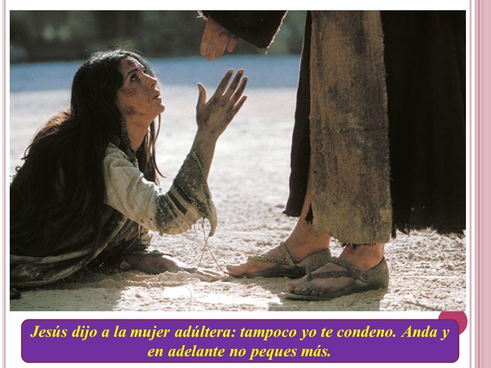 Jesús dijo a la mujer adúltera: tampoco yo te condeno