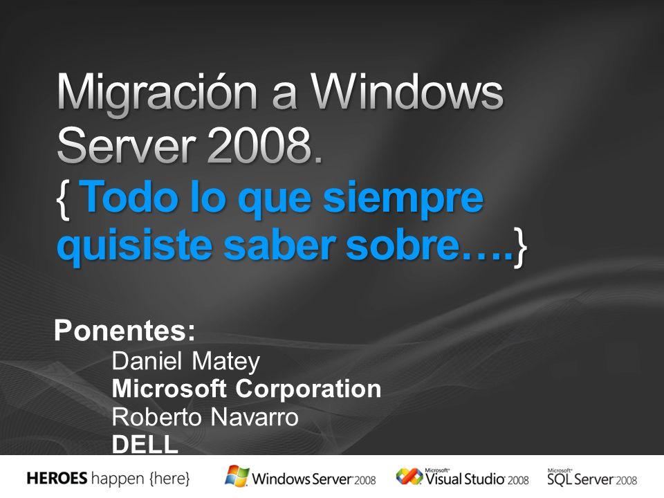 Ponentes: Daniel Matey Microsoft Corporation Roberto Navarro DELL