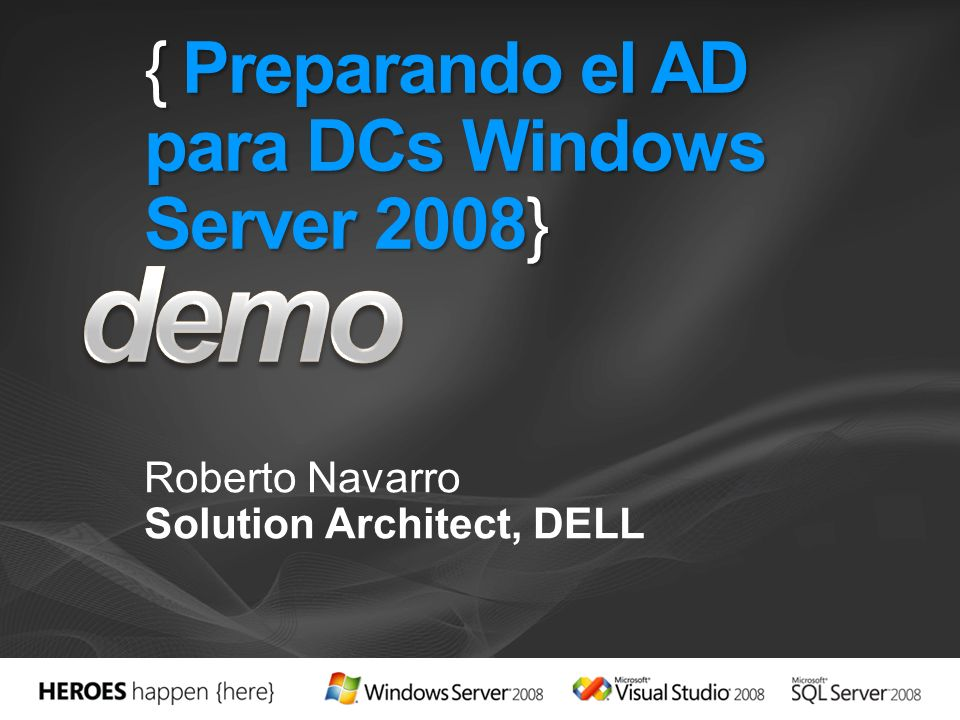 { Preparando el AD para DCs Windows Server 2008}