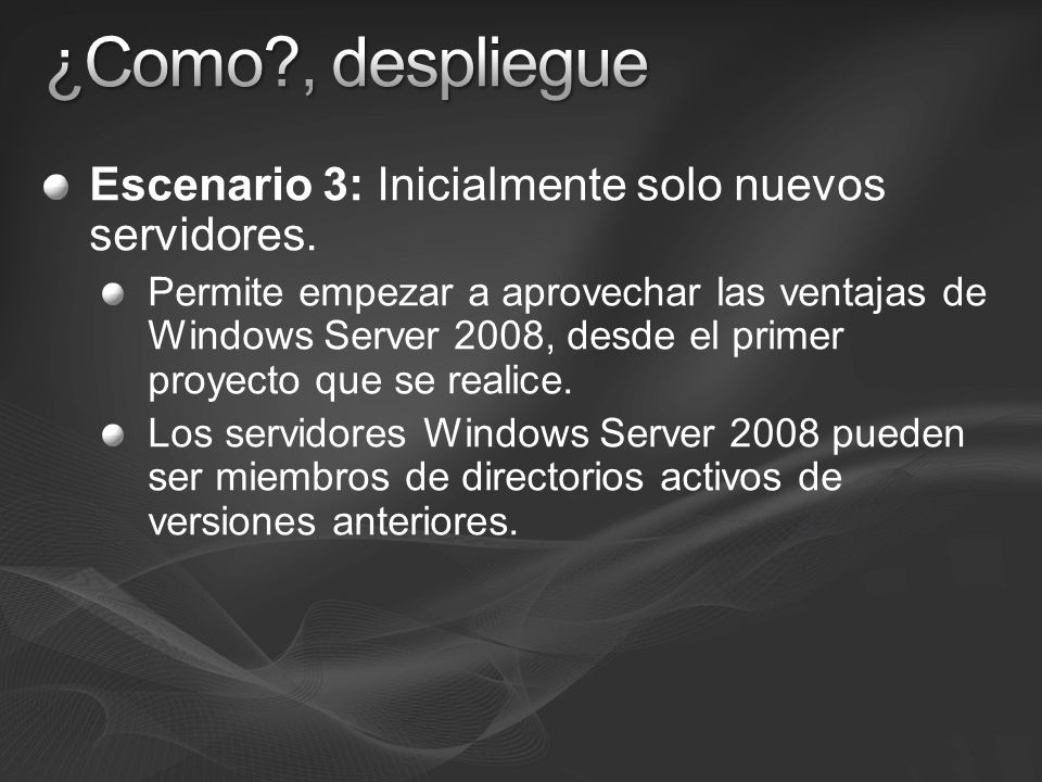 ¿Como , despliegue Escenario 3: Inicialmente solo nuevos servidores.