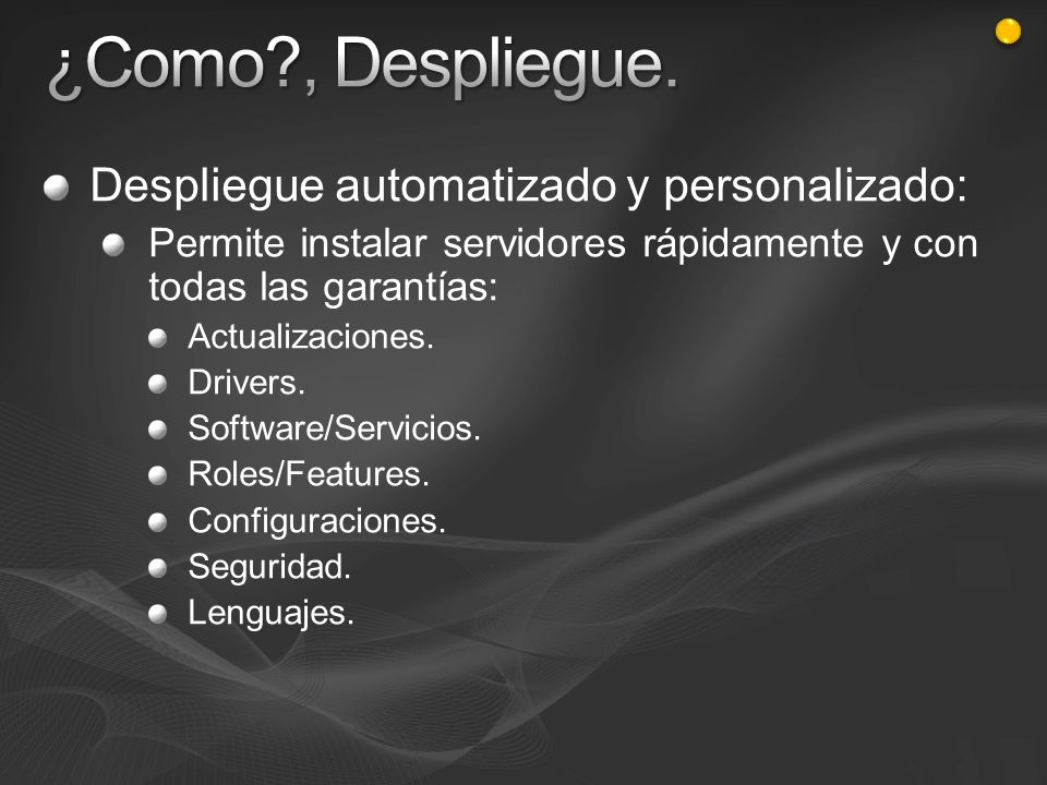 ¿Como , Despliegue. Despliegue automatizado y personalizado: